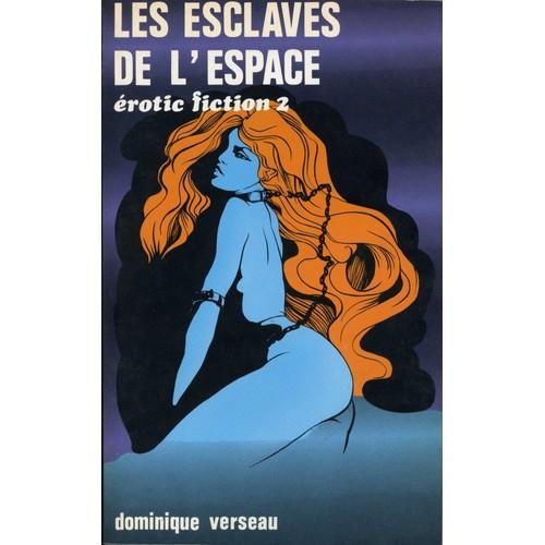 [LE TOPIC A LA CON] le dernier qui poste... poste - Page 18 Les-esclaves-de-l-espace-de-dominique-verseau-1064224561_L