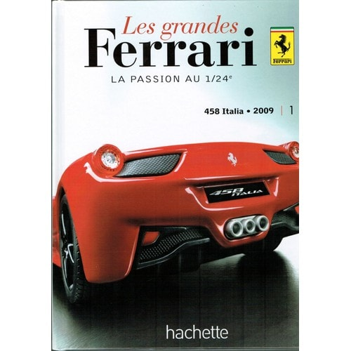 les grandes ferrari 458 italia 2009 de hachette. Black Bedroom Furniture Sets. Home Design Ideas