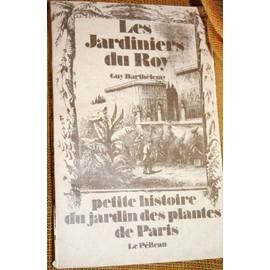 Les jardiniers du roy petite histoire du jardin des for Livraison plantes paris