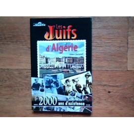 Les Juifs D'alg�rie... 2 000 Ans D'existence... de A�ssa Chenouf