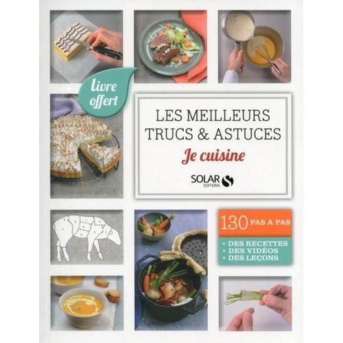 Les meilleurs trucs et astuces je cuisine de chef christophe chef damien - Cuisine trucs et astuces ...