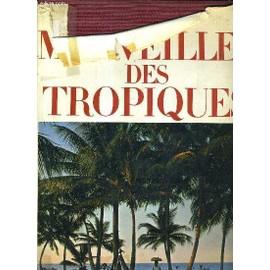 Les Merveilles Des Tropiques. de COLLECTIF