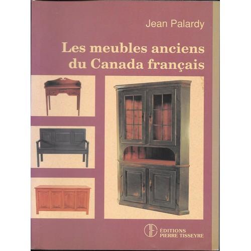 Les Meubles Anciens Du Canada Francais De Palardy Jean