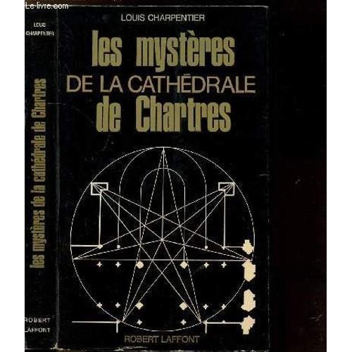 louis charpentier les mysteres de la cathedrale de chartres