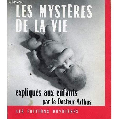 Comment avez vous su comment on faisait les bébés? Les-mysteres-de-la-vie-expliques-aux-enfants-de-dr-andre-arthus-livre-876191874_L