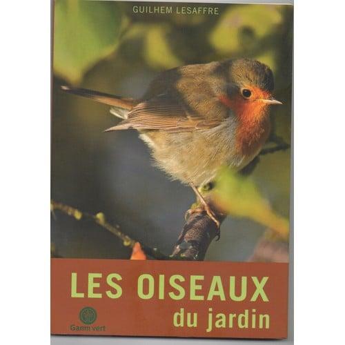 Les oiseaux du jardin de guilhem lesaffre format broch for Les oiseaux du jardin