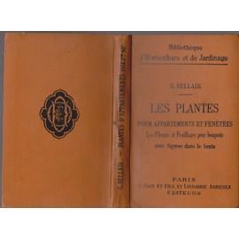 Les Plantes Pour Appartements Et Fen�tres. Les Fleurs Et Feuillages Pour Bouquets. Ref 51112 de Georges Bellair.