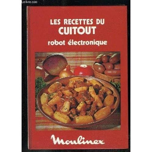 Les recettes du cuitout robot electronique de moulinex - Livre recette robot multifonction ...