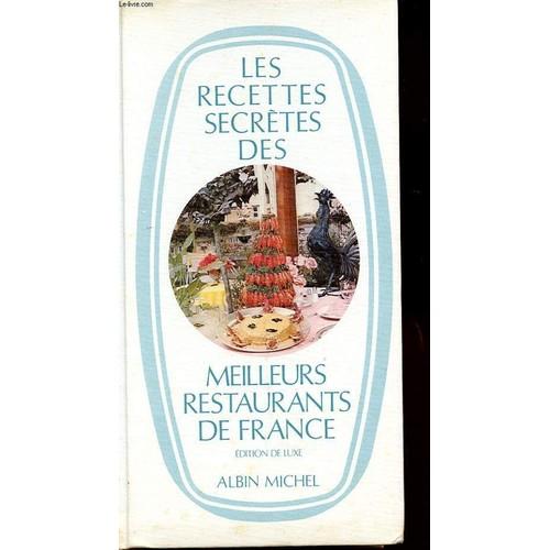 Les Recettes Secretes Des Meilleurs Restaurants De France