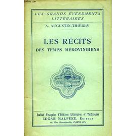 Les Recits Des Temps Merovingiens de Augustin Thierry A