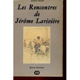 Les Rencontres De Jerome Lariviere de Jacques Chambe