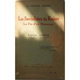 Les Socialistes Du Kaiser La Fin D'un Mensonge de Laskine Edmond