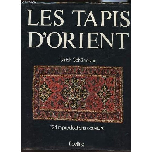 les tapis d 39 orient de schurmann ulrich livre neuf occasion. Black Bedroom Furniture Sets. Home Design Ideas