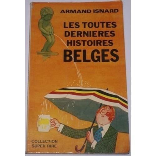Les Toutes Dernieres Histoires Belges De Armand Isnard Livre 871770128 L Jpg