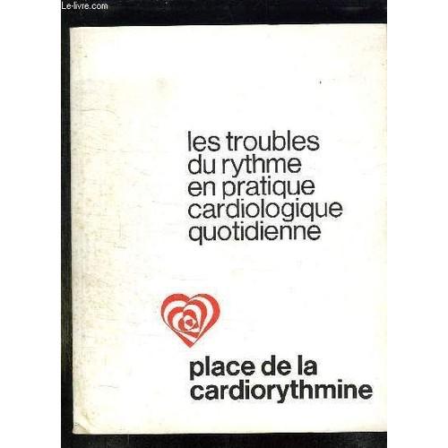Les Troubles Du Rythme En Pratique Cardiologique Quotidienne. de ...