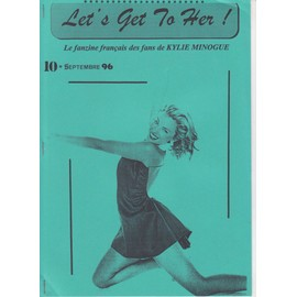 Let's Get To Her, Kylie Minogue Fanzine N�10 Sept 1996 Never Too Late