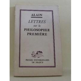 Lettres Sur La Philosophie Premi�re de Alain