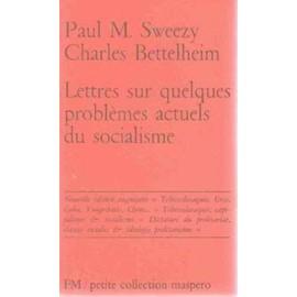 Lettres Sur Quelques Problemes Actuels Du Socialisme de Sweezy Paul