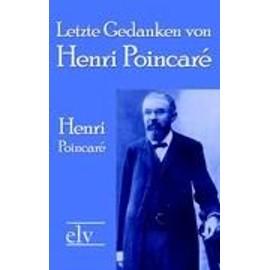 Letzte Gedanken Von Henri Poincar� de Henri Poincar�