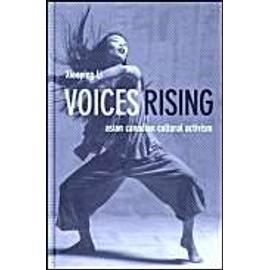 Voices Rising: Asian Canadian Cultural Activism de Xiaoping Li