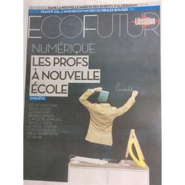 Libération Supplément Écofutur Du 15/9/14 : Numérique, Les Profs À Nouvelle  École / Franck Zal