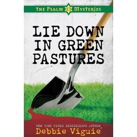 Lie Down In Green Pastures de Debbie Viguie
