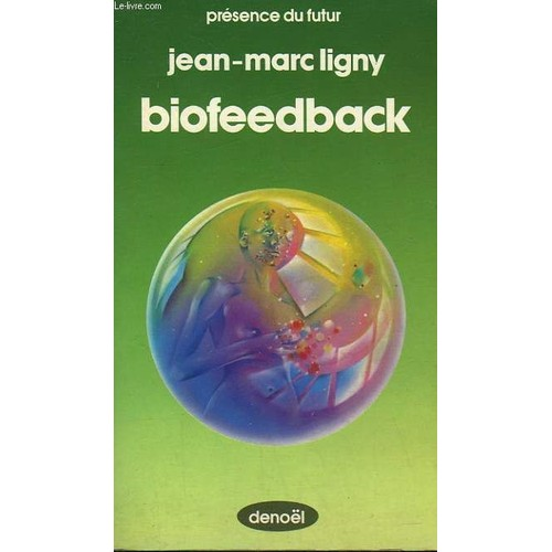 biofeedback collection presence du futur n 289 de jean marc ligny. Black Bedroom Furniture Sets. Home Design Ideas