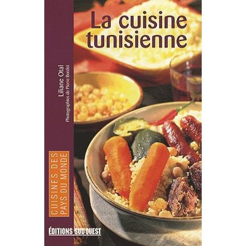 La Cuisine Tunisienne De Liliane Otal Achat Vente Neuf Occasion