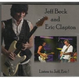 Listen To Jeff,Eric Live At The International Forum Tokyo Japan 06/02/2009 - Jeff Beck And Eric Clapton