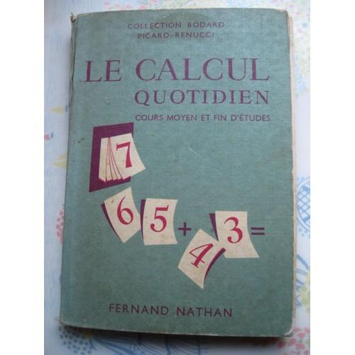 livre scolaire 1959 le calcul au quotidien cours moyen et fin d 39 tudes de m picard et r renucci. Black Bedroom Furniture Sets. Home Design Ideas