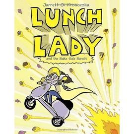 Lunch Lady And The Bake Sale Bandit de Jarrett Krosoczka