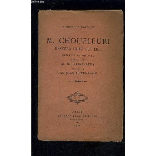 M. Choufleuri restera chez lui le . . .