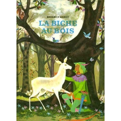 La biche au bois de madame d aulnoy achat vente neuf - La biche aux bois yerres ...