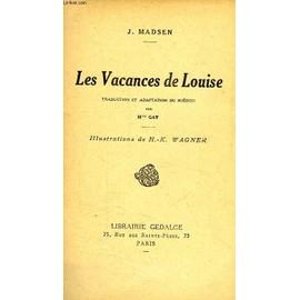 Les Vacances De Louise de Madsen J