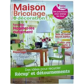 Maison bricolage et d coration juin 2009 n 250 des for Des idees deco pour tout recycler