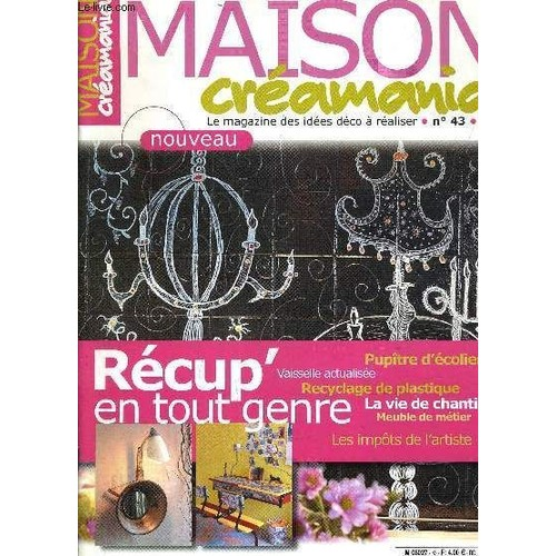 Maison creamania le magazine des idees deco a realiser n for Magazine deco idees