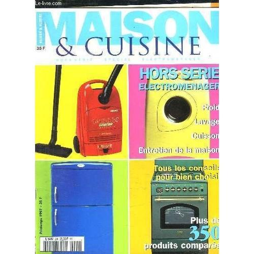 maison et cuisine n hors serie printemps 1997 electromenager froid lavage cuisson. Black Bedroom Furniture Sets. Home Design Ideas