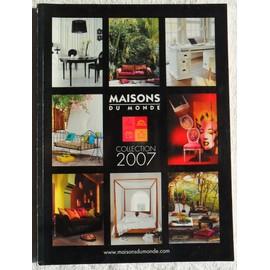 maisons du monde collection 2007 achat vente neuf occasion. Black Bedroom Furniture Sets. Home Design Ideas