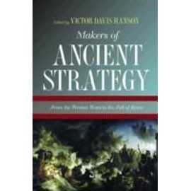 Makers Of Ancient Strategy de Victor Hanson