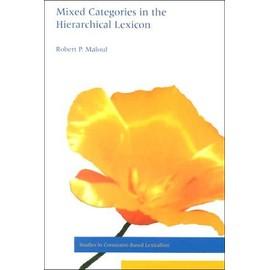 Mixed Categories In The Hierarchical Lexicon de Robert P. Malouf