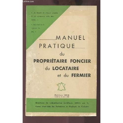Manuel pratique du proprietaire du locataire et du fermier de collectif - Proprietaire a locataire ...