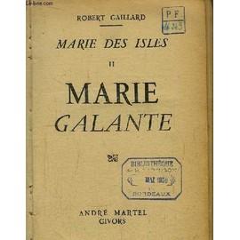 Marie Des Isles. Tome 2 : Marie Galante. de robert gaillard