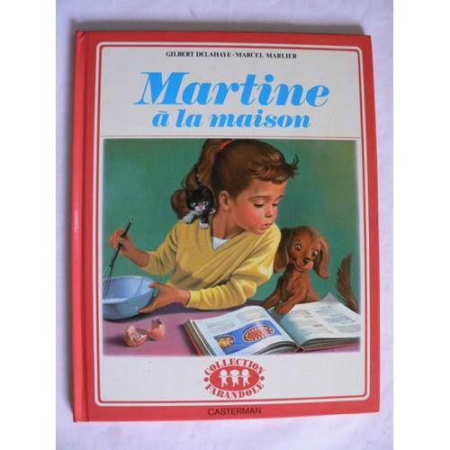 Martine la maison de gilbert delahaye et marcel marlier - Regarder 7 a la maison gratuitement ...