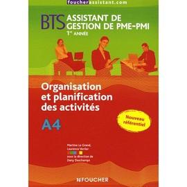 Organisation Et Planification Des Activit�s Bts Assistant De Gestion De Pme-Pmi 1e Ann�e de Dany Deschamps