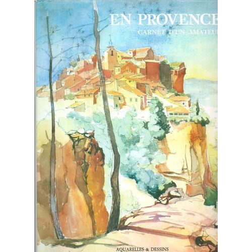 En Provence - Carnet d'un amateur, Aquarelles et dessins