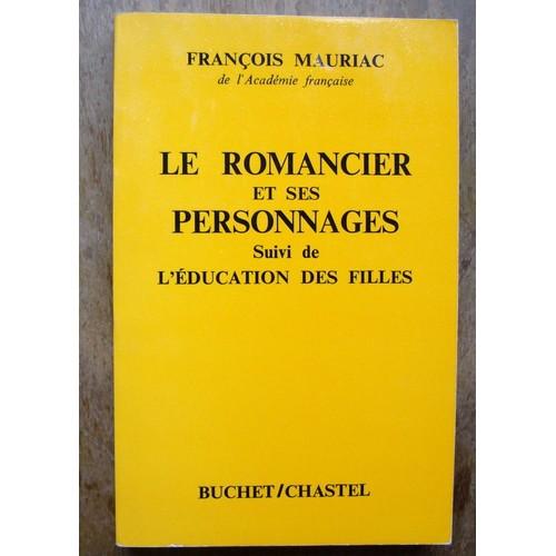 mauriac le romancier et ses personnages dissertation 1/ l'invention du personnage par le romancier  l'histoire du roman nous invite  à considérer le personnage comme une  mauriac affirmait, lui, que seuls ses.