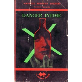 Danger Intime. de Maurice-Bernard Endr�be