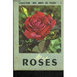 Mes Roses - Collection Mes Amies Les Fleurs N�1 de Collectif