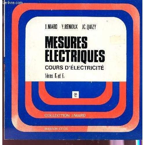 mesures electriques cours d 39 electricite classes de 1eres f2 et f3 collection j niard de. Black Bedroom Furniture Sets. Home Design Ideas