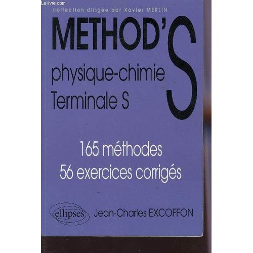 Method's - Physique-Chimie - Terminale S / 165 Methodes - 56 Exercices Corriges. de PETIT THOMAS